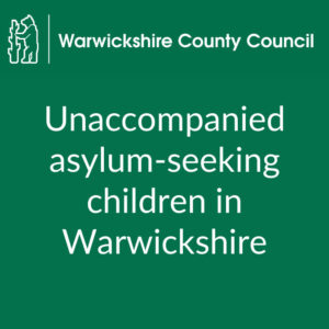 Warwickshire County Council Asylum and Leaving Care Team